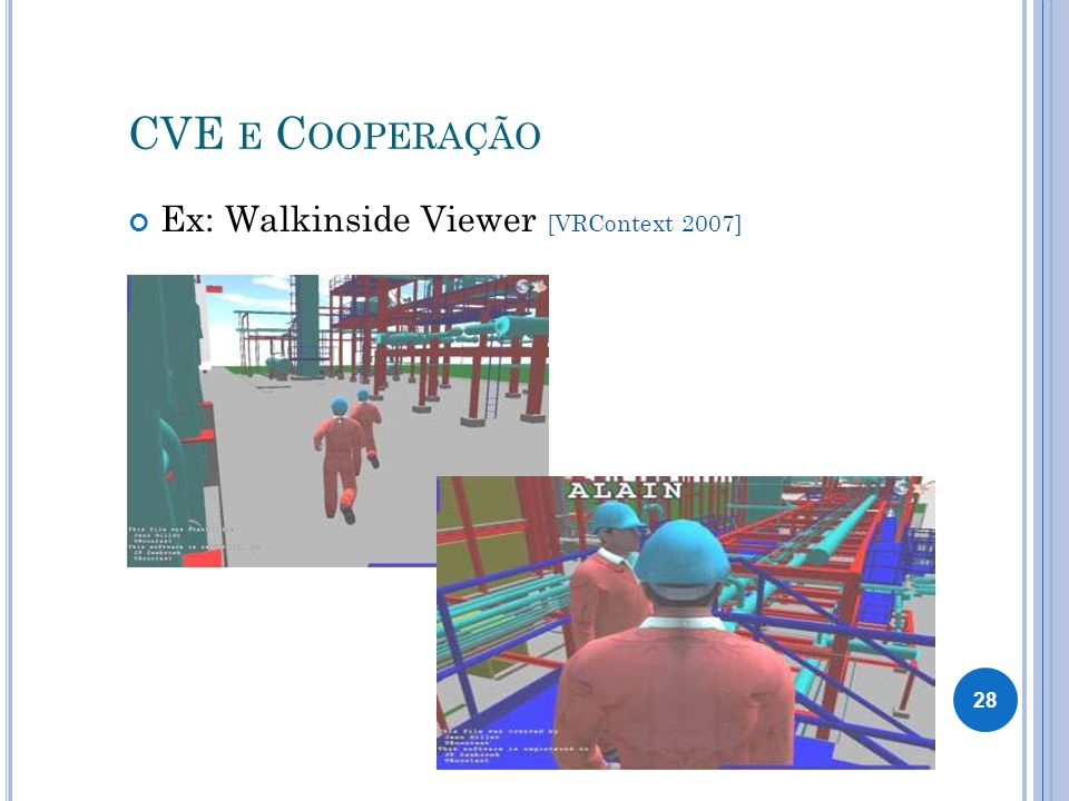 CVE e Cooperação Ex: Walkinside Viewer [VRContext 2007]